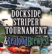 Dockside Striper Tournament & Seafood Brewfest 2018