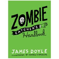 Zombie Catcher's Handbook by James Doyle