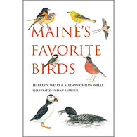Maine's Favorite Birds By Jeffrey V. Wells & Allison Childs Wells