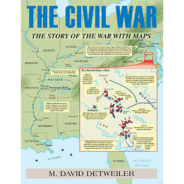 The Civil War: The Story of the War with Maps by M. David Detweiler