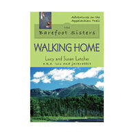 The Barefoot Sisters: Walking Home by Lucy & Susan Letcher