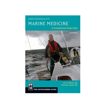 Marine Medicine: A Comprehensive Guide, Adventure Medical Kits, 2nd Edition By Eric Weiss & Michael Jacobs