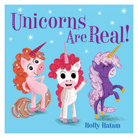 Unicorns Are Real! Board Book By Holly Hatam