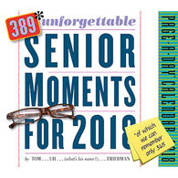 389 Unforgettable Senior Moments 2018 Page-A-Day Calendar by Tom Friedman
