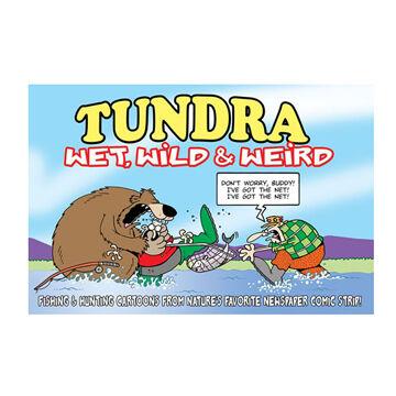 Tundra: Wet, Wild & Weird By Chad Carpenter