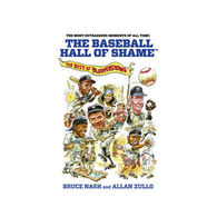 The Baseball Hall of Shame: The Best of Blooperstown By Bruce Nash & Allan Zullo