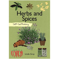 Self-Sufficiency: Herbs and Spices by Linda Gray