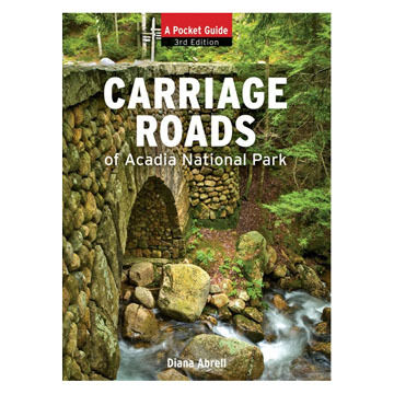 Carriage Roads of Acadia National Park by Andrew Vietze & Diana Abrell
