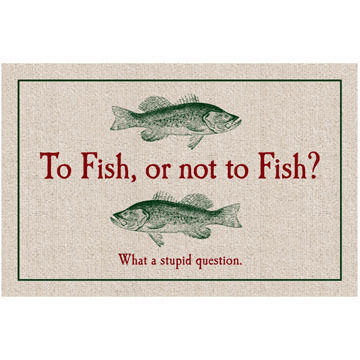 High Cotton Doormat -To Fish, or Not To Fish