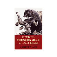 Cowboys, Mountain Men, and Grizzly Bears by Matthew P. Mayo