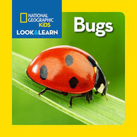 National Geographic Little Kids Look and Learn: Bugs by National Geographic Kids