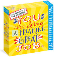 You Are Doing a Freaking Great Job 2019 Page-A-Day Calendar by Workman Publishing