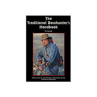 The Traditional Bowhunter's Handbook by T.  J. Conrads