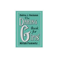 The Daring Book for Girls By Andrea J. Buchanan & Miriam Peskowitz