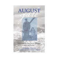 August Gale: A Father and Daughter's Journey into the Storm By Barbara Walsh