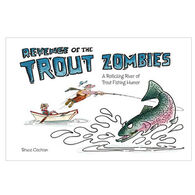 Revenge Of The Trout Zombies By Bruce Cochran
