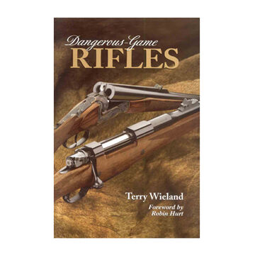 Dangerous-Game Rifles By Terry Wieland