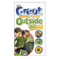 Great Things To Do Outside By DK Publishing