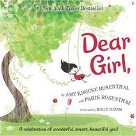 Dear Girl,: A Celebration of Wonderful, Smart, Beautiful You! by Amy Krouse Rosenthal & Paris Rosenthal