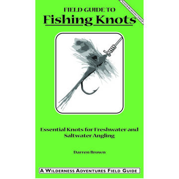 Field Guide to Fishing Knots: Essential Knots for Freshwater and Saltwater Angling by Darren Brown