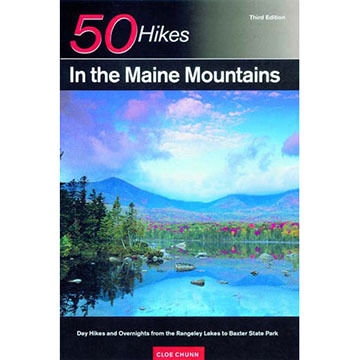 Explorer's Guide 50 Hikes in the Maine Mountains Day Hikes and Overnights from the Rangeley Lakes to Baxter State Park By Lesley University