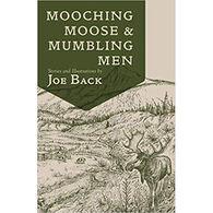 Mooching Moose and Mumbling Men by Joe Back
