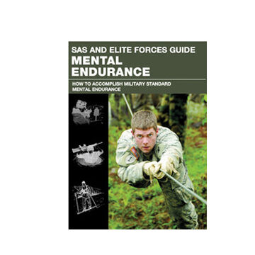 SAS and Elite Forces Guide Mental Endurance: How To Develop Mental Toughness From The World's Elite Forces By Chris McNab