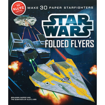 Klutz Star Wars Folded Flyers by Benjamin Harper & The Scientists of Klutz Labs
