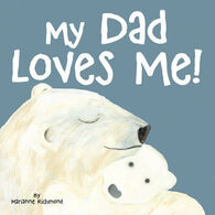 My Dad Loves Me! Board Book by Marianne Richmond