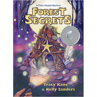 Forest Secrets: A Fairy Houses Mystery By Tracy Kane & Kelly Sanders
