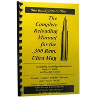 Loadbooks USA The Complete 300 Remington Ultra Magnum Reloading Manual