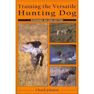 Training the Versatile Hunting Dog, 2nd Edition by Chuck Johnson