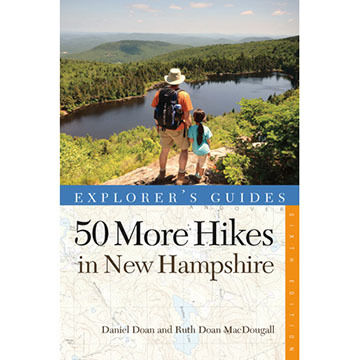 Explorer's Guide 50 More Hikes in New Hampshire: Day Hikes and Backpacking Trips From Mount Monadnock To Mount Magalloway By Ruth Doan MacDougall & Daniel Doan