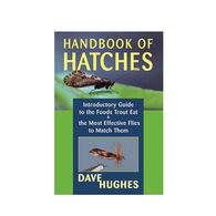 Handbook Of Hatches: Introductory Guide To The Foods Trout Eat & The Most Effective Flies To Match Them, 2nd Edition By Dave Hughes