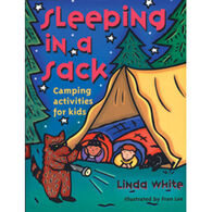 Sleeping In A Sack: Camping Activities for Kids by Linda White