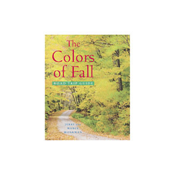 The Colors of Fall Road Trip Guide by Jerry & Marcy Monkman