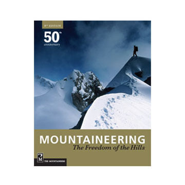 Mountaineering: The Freedom of the Hills by Mountaineers Books Staff