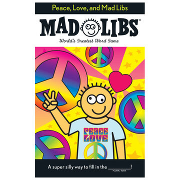Peace, Love, and Mad Libs by Roger Price & Leonard Stern