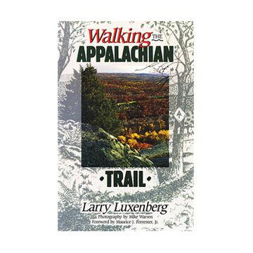 Walking The Appalachian Trail By Larry Luxenberg