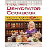 The Ultimate Dehydrator Cookbook: The Complete Guide to Drying Food, Plus 398 Recipes, Including Making Jerky, Fruit Leather & Just-Add-Water Meals by Tammy and Steven Gangloff & September Ferguson