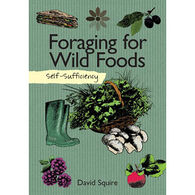 Self-Sufficiency: Foraging for Wild Foods by David Squire