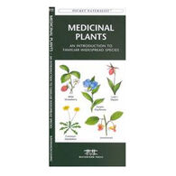 Medicinal Plants: A Folding Pocket Guide to Familiar Widespread Species By James Kavanagh