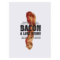 Bacon: A Love Story by Heather Lauer