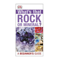 What's That Rock or Mineral? By DK Publishing