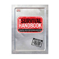 The Survival Handbook: Essential Skills For Outdoor Adventure by DK Publishing