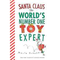 Santa Claus: The World's Number One Toy Expert Board Book by Marla Frazee