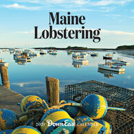 Maine Lobstering Down East 2021 Wall Calendar by Editors of Down East