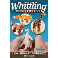 Whittling in Your Free Time by Tom Hindes