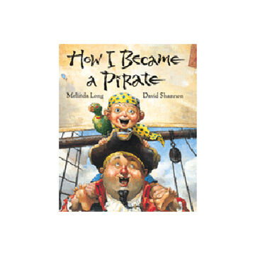How I Became A Pirate By Melinda Long & David Shannon