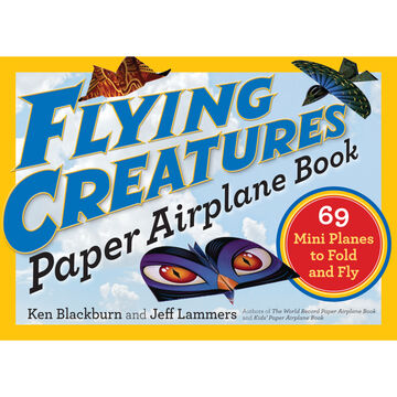 Flying Creatures Paper Airplane Book by Jeff Lammers & Ken Blackburn
